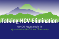 Talking HCV Elimination: A Live CME Webcast Series for the Appalachian Healthcare Community - 2020